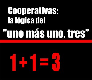 Cooperativas: la lógica del «uno más uno, tres»