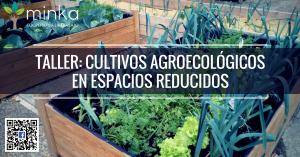 Cooperativa Minka: Taller «Cultivos Agroecológicos en Espacios Reducidos»